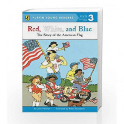 Red, White and Blue (Puffin Young Reader - Learning Volume - 3) by John Herman Book-9780448461427
