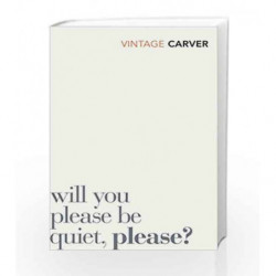 Will You Please Be Quiet, Please? (Vintage Classics) by Raymond Carver Book-9780099530343