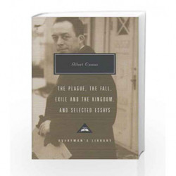 Plague, Fall, Exile And The Kingdom And Selected Essays (Everyman's Library Contemporar) by Albert Camus Book-9781857152784