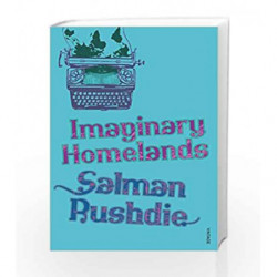 Imaginary Homelands: Essays and Criticism 1981-1991 by Salman Rushdie Book-9780099542254