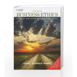 Business Ethics Ethical Decision Making & Cases: Ethical Decision Making and Cases by O.C. Ferrell Book-9788131525098