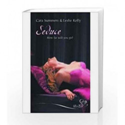 Seduce: The Proposition & Wickedly Hot by Summers, Cara & Kelly, Leslie Book-9788184748857