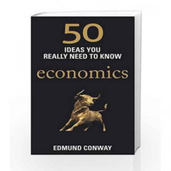 50 Economics Ideas You Really Need to Know (50 Ideas You Really Need to Know series) by Edmund Conway Book-9781780875859