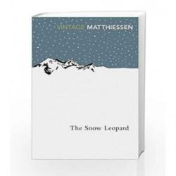 The Snow Leopard by Peter Matthiessen Book-9780099771111