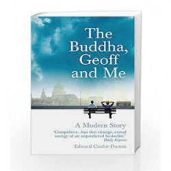 The Buddha, Geoff and Me: A Modern Story by Edward Canfor-Dumas Book-9781844135684
