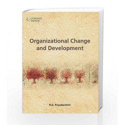 Organizational Change and Development by R.G. Priyadarshini Book-9788131526859