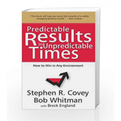 Predictable Results in Unpredictable Times by Stephen R. Covey Book-9788183223218