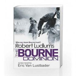 Robert Ludlum's The Bourne Dominion (JASON BOURNE) by Robert Ludlum Book-9781409120551