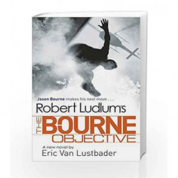Robert Ludlum's The Bourne Objective (JASON BOURNE) by Eric Van Lustbader Book-9781409117834