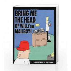 Bring me the Head of Willy the Mailboy (Dilbert) by Scott Adams Book-9780836217797