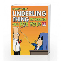 How's That Underling Thing Working out for you? (Dilbert) by Scott Adams Book-9781449408190