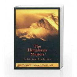 The Himalayan Masters: A Living Tradition by TIGUNAITH PANDITH RAJMANI Book-9780893892272