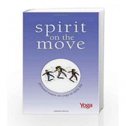 Spirit on the Move: Personal Essays on Yoga in Daily Life by JOHNSEN LINDA Book-9780893892449
