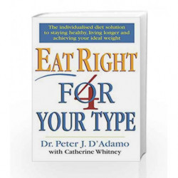 Eat Right 4 Your Type by Whitney, Peter DAdamo with Catherine Book-9780712677165