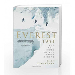 Everest 1953: The Epic Story of the First Ascent by Mick Conefrey Book-9781851689460