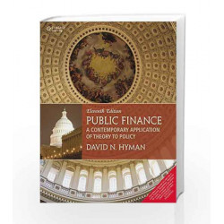 Public Finance A Contemporary Application of Theory to policy by David N. Hyman Book-9788131529423