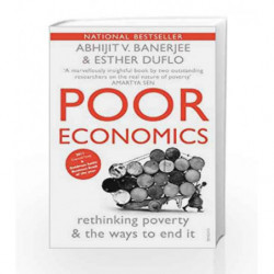 Poor Economics: Rethinking Poverty & the Ways to End it by Abhijit V. Banerjee Book-9788184002805