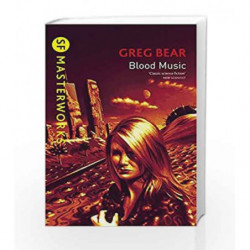 Blood Music (S.F. Masterworks) by Greg Bear Book-9781857987621
