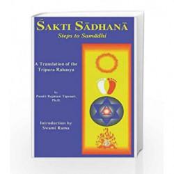Sakti Sadhana: Steps to Samaadhi: a Translation of the Tripura Rahasya by Rajmani Tigunait Pandit Book-9780893891404