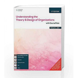 Understanding the Theory and Design of Organizations with Course Mate by Richard L. Daft Book-9788131532065