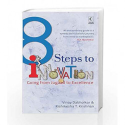 8 Steps To Innovation : Going From Jugaad To Excellence by Dabholkar Vinay &  Krishnan Rishikesha T. Book-9789350293584