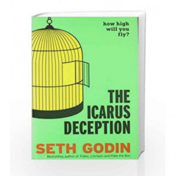 The Icarus Deception: How High will you Fly? by Seth Godin Book-9780670923502