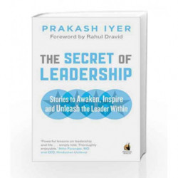 The Secret of Leadership: Stories to Awaken, Inspire and Unleash the Leader Within by Prakash Iyer Book-9780143419839