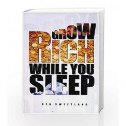 Grow Rich While You Sleep: 1 by Ben Sweetland Book-9789381860007