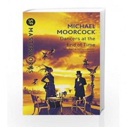 The Dancers At The End of Time by Michael Moorcock Book-9780575074767