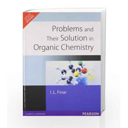 Problems and Their Solution in Organic Chemistry, 1e by FINAR Book-9788131700938