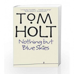 Nothing But Blue Skies by Tom Holt Book-9781841490588