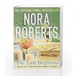 The Last Boyfriend: Number 2 in series (Inn at Boonsboro Trilogy) by Nora Roberts Book-9780749955564