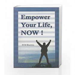 Empower Your Life Now! by Sharma H R Book-9788182747173