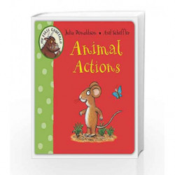 My First Gruffalo: Animal Actions by Julia Donaldson Book-9780230753167