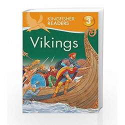 Kingfisher Readers: Vikings (Level 3: Reading Alone with Some Help) by Philip Steele Book-9780753430927