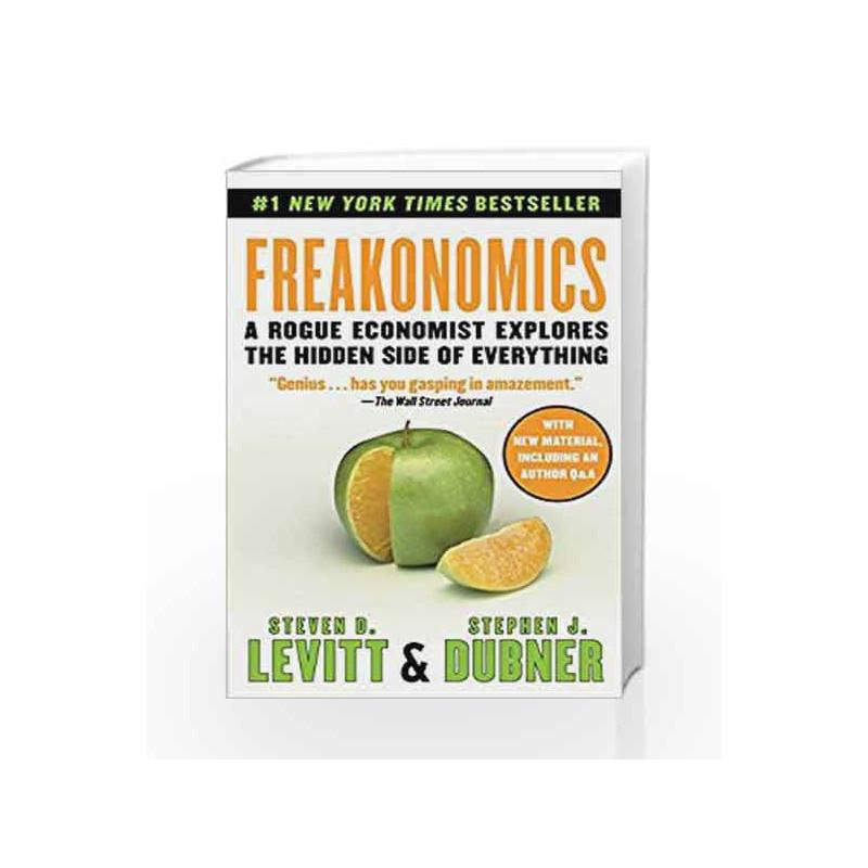 Freakonomics: A Rogue Economist Explores the Hidden Side of Everything by Steven D. Levitt Book-9780062312679