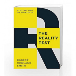 The Reality Test: Still relying on strategy? by Smith, Robert Rowland Book-9781781250792