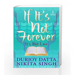 If It                  s Not Forever It                  s Not Love by Durjoy Datta Book-9780143421566