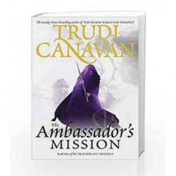 The Ambassador's Mission (The Traitor Spy Trilogy) by Trudi Canavan Book-9781841495927