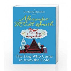 The Dog Who Came In From The Cold (Corduroy Mansions) by Alexander McCall Smith Book-9780349123219