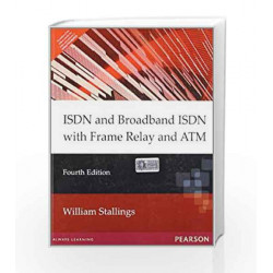 ISDN and Broadband ISDN with Frame Relay and ATM, 4e by STALLINGS Book-9788131705636