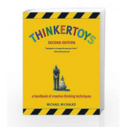 Thinkertoys: A Handbook of Creative-Thinking Techniques by Michael Michalko Book-9781580087735