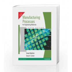 Manufacturing Process for Engineering Materials by KALPAKJAIN Book-9788131705667