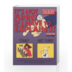 It's Not Funny if I Have to Explain it (Dilbert) by Scott Adams Book-9780740746581