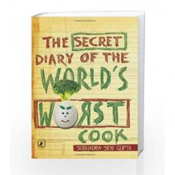 The Secret Diary of the World's Worst Cook by Subhadra Sen Gupta Book-9780143331759