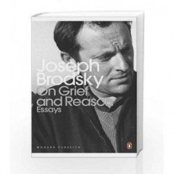 On Grief And Reason: Essays (Penguin Modern Classics) by Joseph Brodsky Book-9780241952719