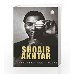 Controversially Yours by Shoaib Akhtar Book-9789350294024