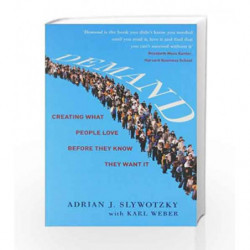 Demand: Creating What People Love Before they Know They want It by ADRIAN SLYWOTSKY & KARL WEBER Book-9780755388974