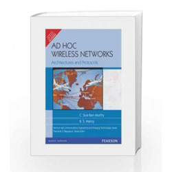Ad Hoc Wireless Networks: Architectures and Protocols, 1e by MURTHY Book-9788131706886