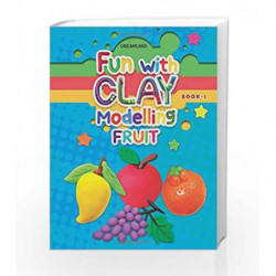 Fun with Clay Modelling Fruits by NA Book-9789350895559